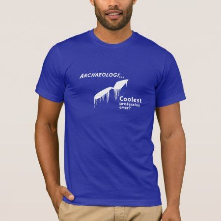 Coolest Profession? T-Shirt - click/tap to personalize and buy