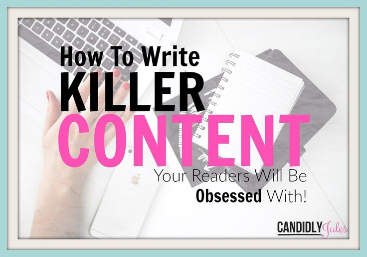 How To Write Killer Content Your Readers Will Be Obsessed With!  Great ideas on how to systematically approach writing your content.