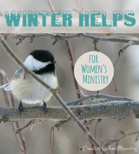 Winter Helps for Womens Ministry:  Creative Ladies Ministry