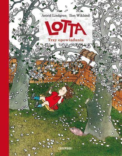 Lotta Trzy opowiadania Lindgren Astrid Zakamarki.Księgarnia internetowa Czytam.pl
