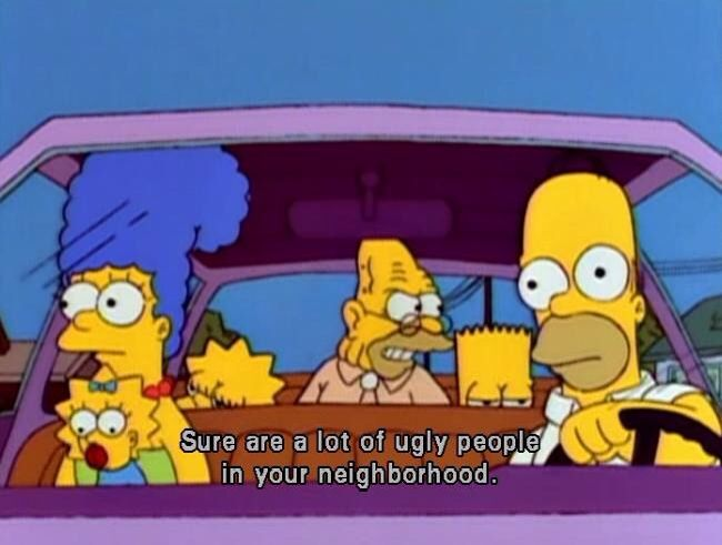 """""""Ooh, look at that one!""""  The Simpsons"""