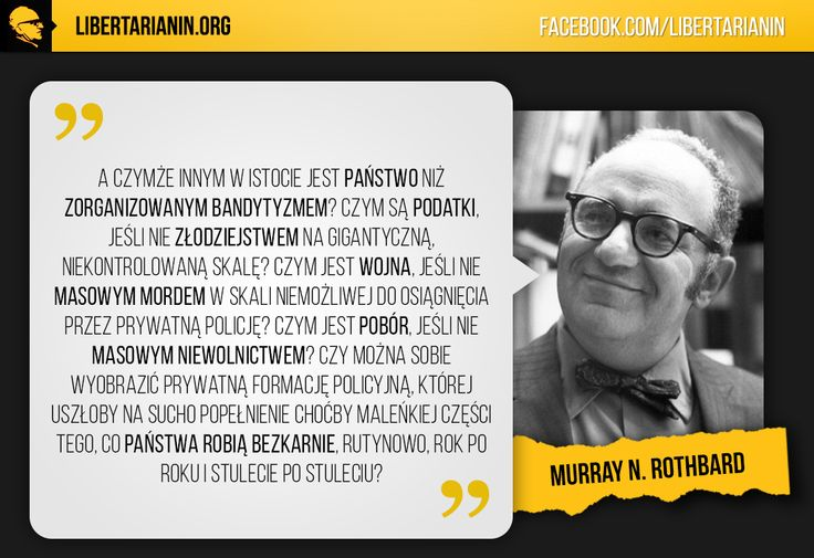 #panstwo #podatki #podatek #wolnosc #rothbard #libertarianizm #libertarianin #wojsko #kradziez #morderstwo