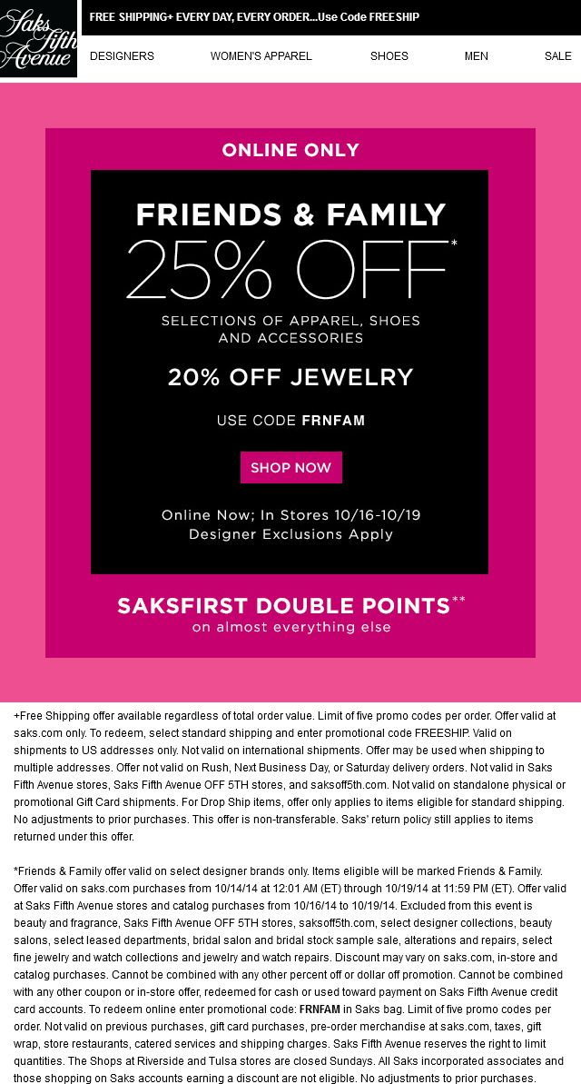 Pinned October 14th: 25% off various apparel at Saks #Fifth Avenue, or online via promo code FRNFAM #coupon via The #Coupons App