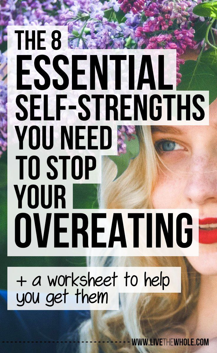 Discover the 8 essential self-strengths you need to have to stop your overeating and how to get them, so you can kick your cravings and eat happy.