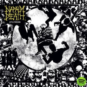 Utilitarian, an album by Napalm Death on Spotify
