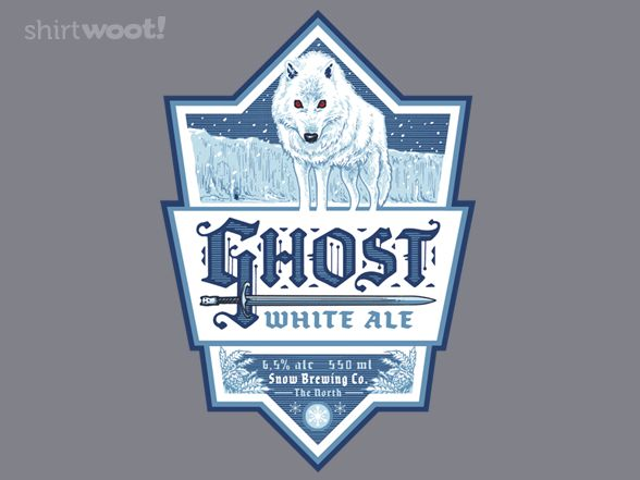 I've turned into a Game of Thrones geek - Ghost White Ale