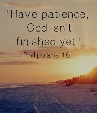 Have patience~God is working within us~~More at http://beliefpics.christianpost.com/