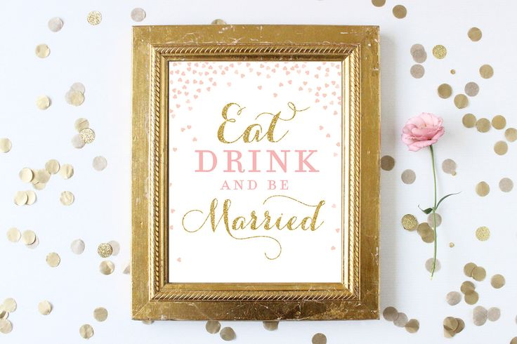 Printable Eat Drink and Be Married Sign . 8x10 Bridal Shower / Wedding Printable Sign . Pink and Gold Glitter . Digital Instant Download . Printable by hellorosepaperie on Etsy https://www.etsy.com/listing/471938562/eat-drink-and-be-married-sign-8x10