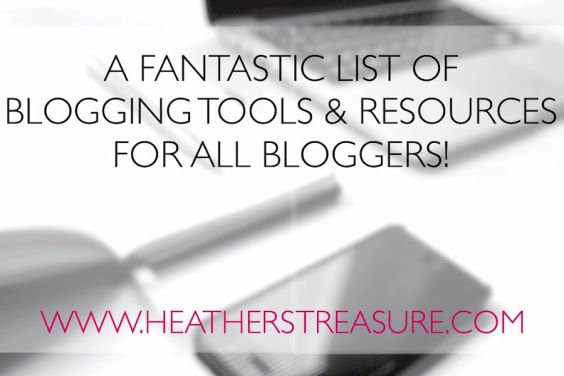 +140 Fantastic Blogging Tools and Resources For All Bloggers | Heather's Treasure