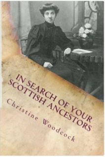 Scottish Genealogy Tips And Tidbits: In Search of Your Scottish Ancestors - Second Edit...