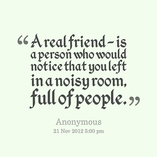 Real Person Quotes Quotesgram Quotes About Real Friends Friends Quotes Real Friends