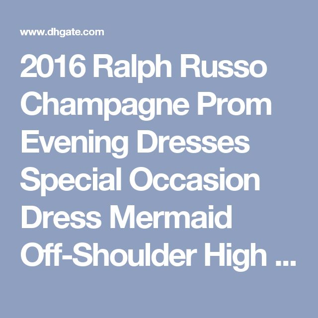 2016 Ralph Russo Champagne Prom Evening Dresses Special Occasion Dress Mermaid Off-Shoulder High Split Long Formal Celebrity Gowns Party Prom Dresses Beaded Formal Evening Gown Crystal Evening Gowns Online with $130.0/Piece on Magicdress2011's Store   DHgate.com