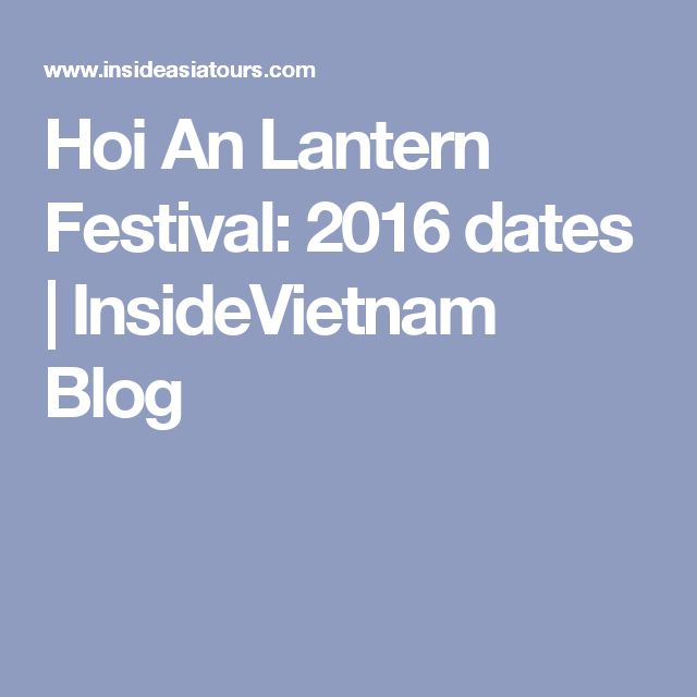 Hoi An Lantern Festival: 2016 dates   InsideVietnam Blog