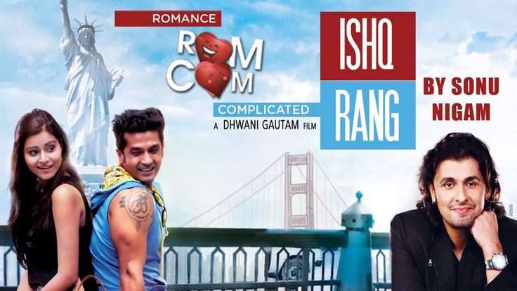 Ishq Rang Full Video Song Sonu Nigam | Romance Complicated (2016) | Red ...