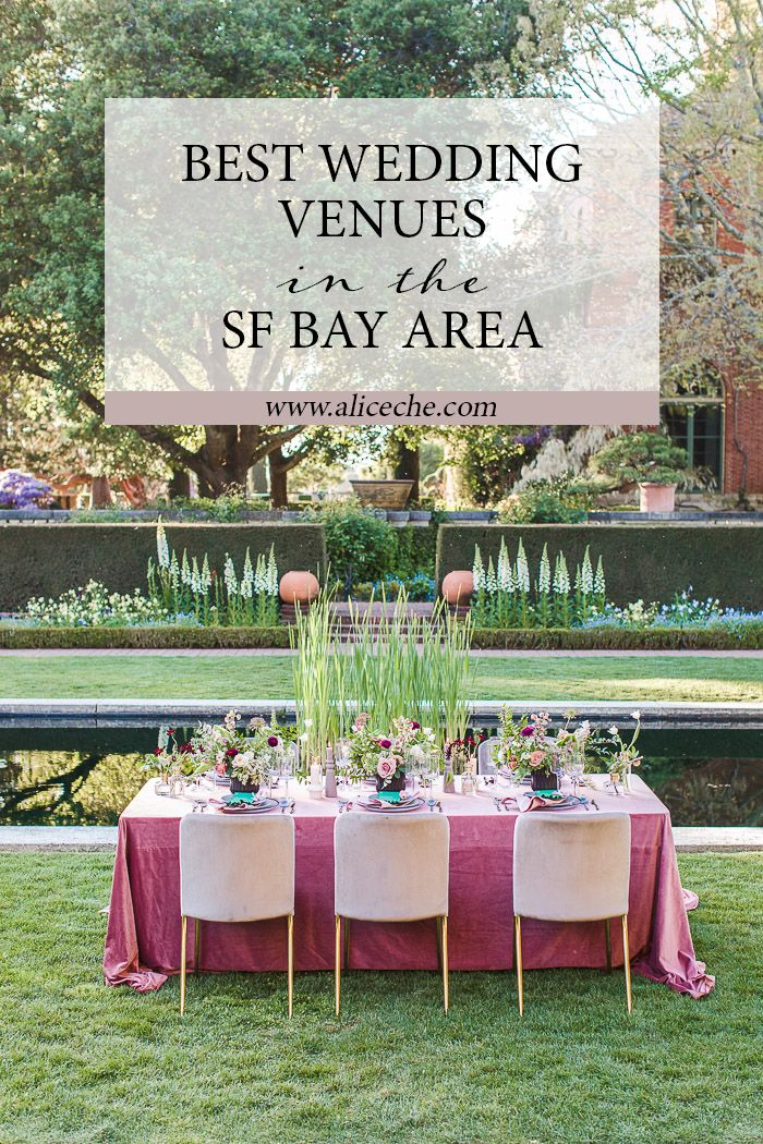 Best Wedding Venues In The San Francisco Bay Area Alice Che Photography Garden Wedding California Romantic Garden Wedding Garden Wedding Inspiration