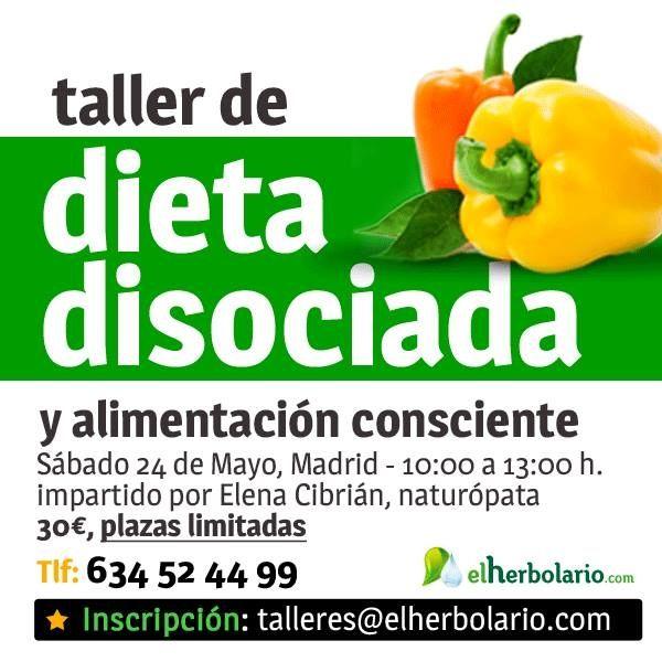 """Taller """"dieta disociada y alimentación consciente"""" Impartido por Elena Cibrián, naturópata Precio 30€ Inscripciones en talleres@elherbolario.com  634 524 499"""
