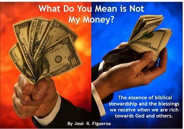 "New e-book: ""What Do You Mean is Not My Money?"" - In this book I give you my point of view on the essence of biblical #stewardship and the blessings we receive when we are rich towards God and others."