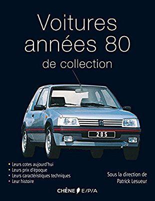 Amazon.fr   Voitures De Collection Années 80   Patrick Lesueur   Livres