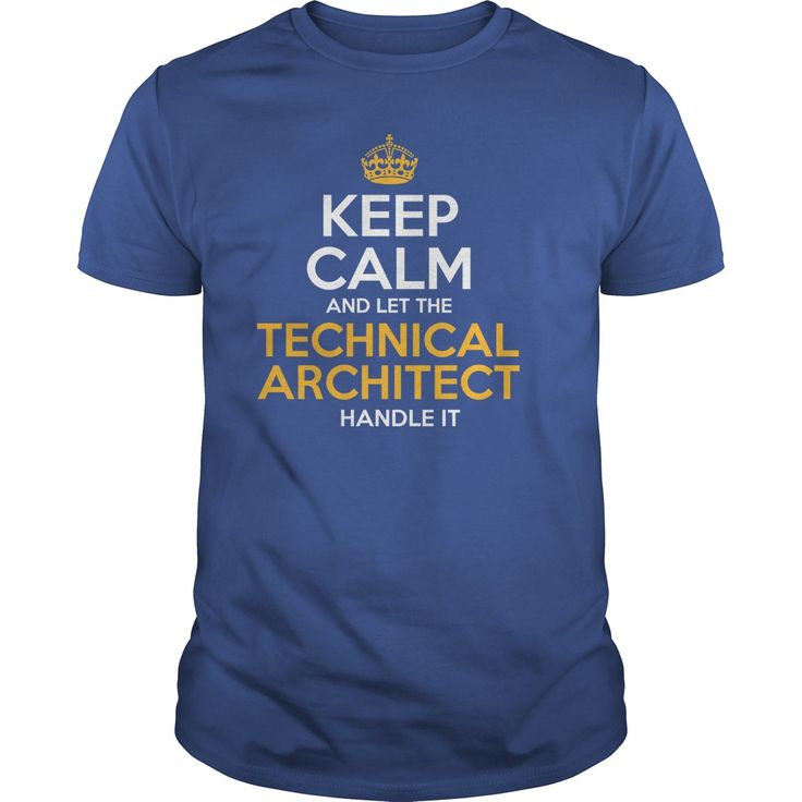 Keep Calm And Let The Technical Architect Handle It T-Shirt, Hoodie Technical Architect