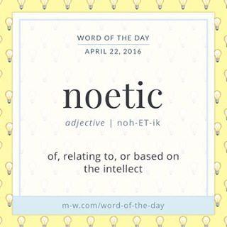 #WordOfTheDay: noetic #merriamwebster #dictionary #language #wotd