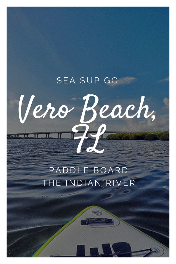 Start your day off with a paddle down the Indian River in Vero Beach, FL