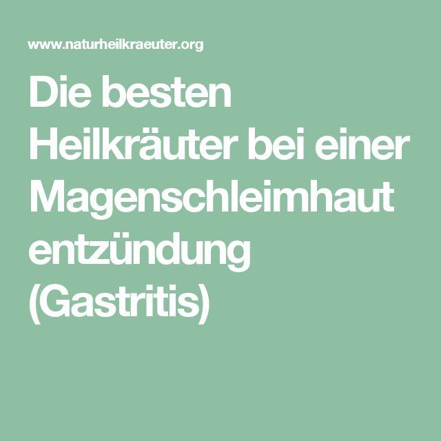Die besten Heilkräuter bei einer Magenschleimhautentzündung (Gastritis)