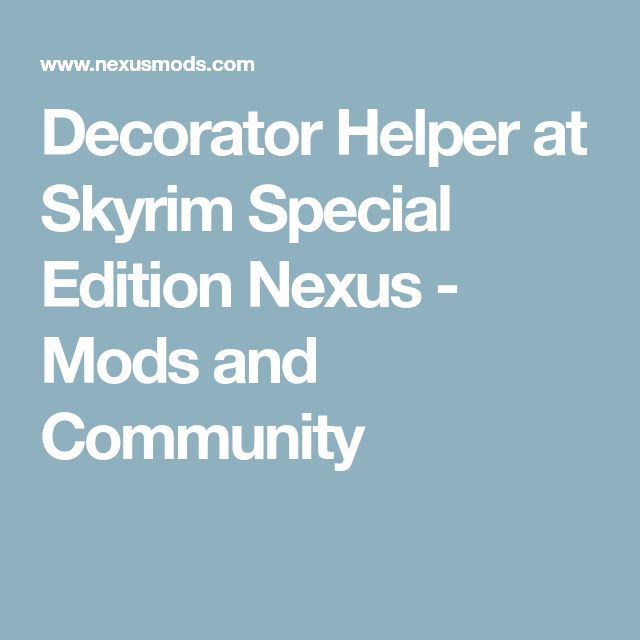 Decorator Helper at Skyrim Special Edition Nexus - Mods and Community