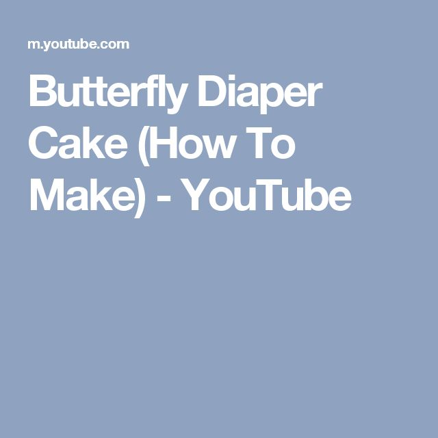 Butterfly Diaper Cake (How To Make) - YouTube