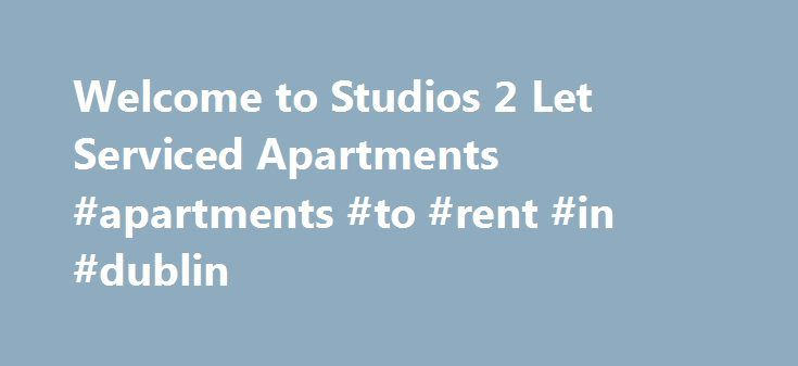 Welcome to Studios 2 Let Serviced Apartments #apartments #to #rent #in #dublin http://apartment.remmont.com/welcome-to-studios-2-let-serviced-apartments-apartments-to-rent-in-dublin/  #studios for rent # Serviced Studios 2 Let Beautifully situated in leafy Bloomsbury and now also available in Euston Studios2let provides impeccably kept studios and high quality service. Central yet refined the apartments are a perfect place to stay whilst you are visiting the City. Well-equipped for both…