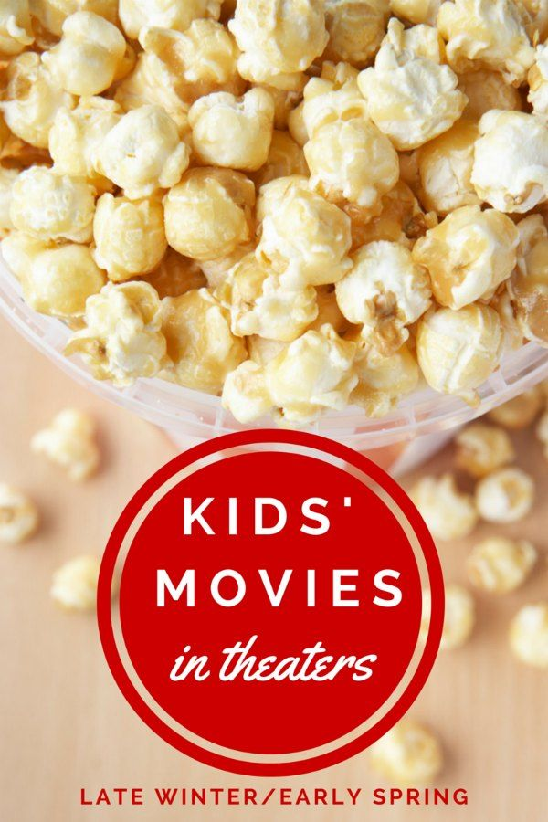 Kids' movies in theaters late winter and early spring