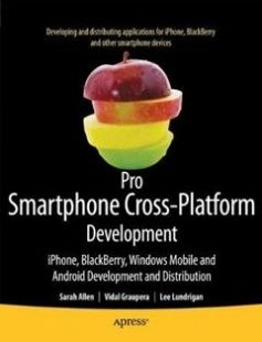 Pro Smartphone Cross-Platform Development: iPhone Blackberry Windows Mobile and Android Development and Distribution free download by Sarah Allen Vidal Graupera Lee Lundrigan ISBN: 9781430228684 with BooksBob. Fast and free eBooks download.  The post Pro Smartphone Cross-Platform Development: iPhone Blackberry Windows Mobile and Android Development and Distribution Free Download appeared first on Booksbob.com.