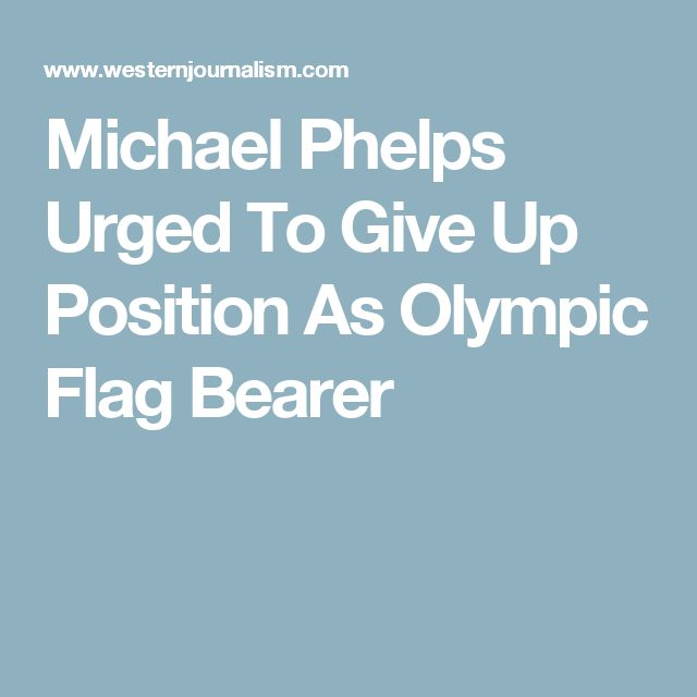 Michael Phelps Urged To Give Up Position As Olympic Flag Bearer