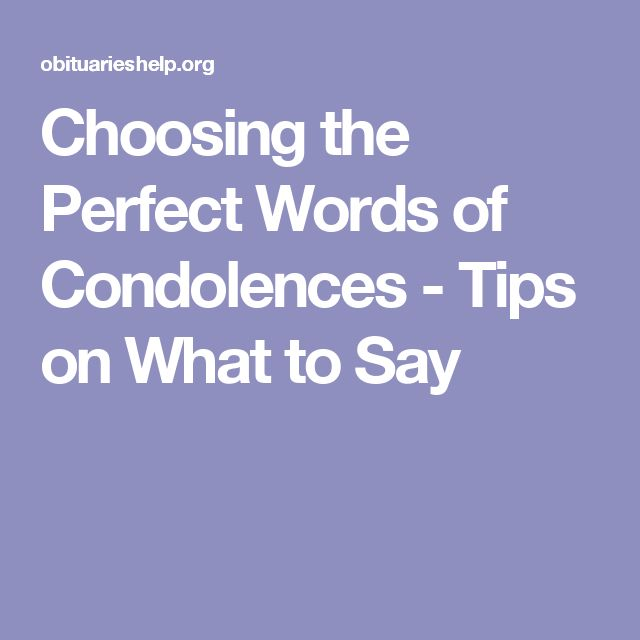 Choosing the Perfect Words of Condolences - Tips on What to Say