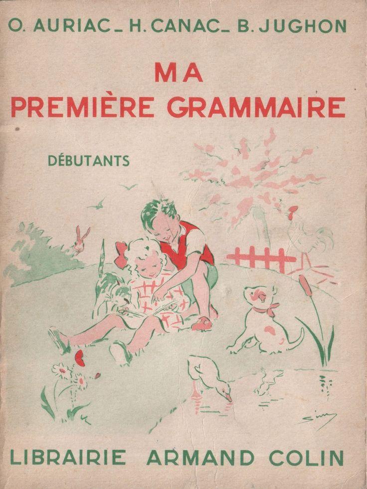 Manuels anciens: Auriac, Canac, Jughon - Ma première grammaire (pour débutants : cp-ce1)