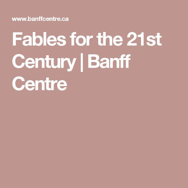 Fables for the 21st Century | Banff Centre