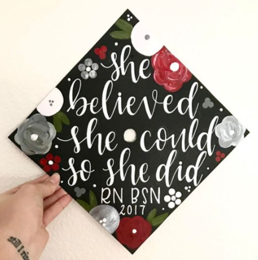 Design a cap that will inspire you and your fellow graduates. You can't go wrong with a motivational cap and don't forget to add your personal details like the degree you earned and your school colors.