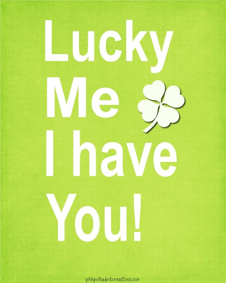 """Pink Polka Dot Creations: Free St. Patrick's day printables! """"Lucky Me I have You!"""" Perfect for framing or putting on a wood block!"""