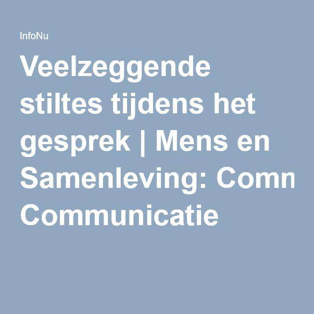 Veelzeggende stiltes tijdens het gesprek | Mens en Samenleving: Communicatie