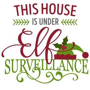 Silhouette Design Store - View Design #102814: this house is under elf surveillance phrase