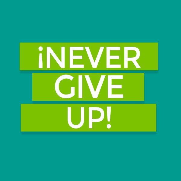 #NeverGiveup!