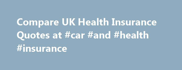 Compare UK Health Insurance Quotes at #car #and #health #insurance http://sweden.nef2.com/compare-uk-health-insurance-quotes-at-car-and-health-insurance/  # Health insurance Change your behaviour In order to break a bad habit such as smoking, or take up a beneficial one like going to the gym, we need to consider how we can change our behaviour. Most people are often highly motivated to make positive changes, but they need to be aware of the behaviours they need to change or introduce to…