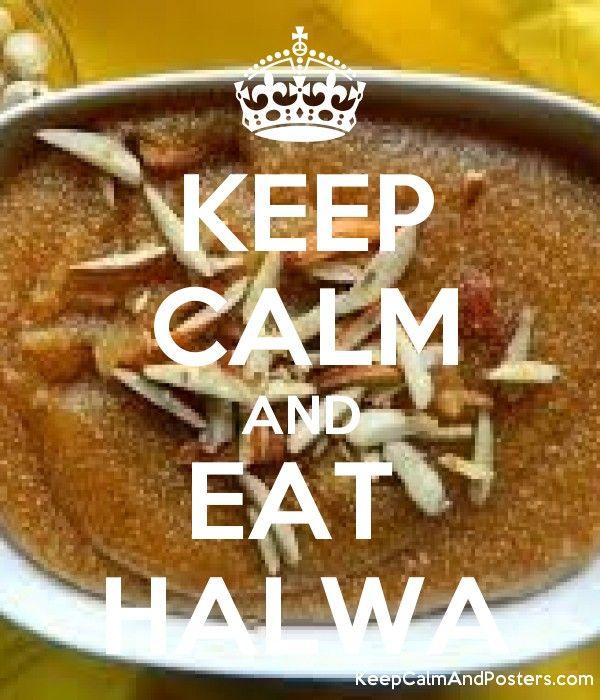 KEEP CALM AND EAT  HALWA