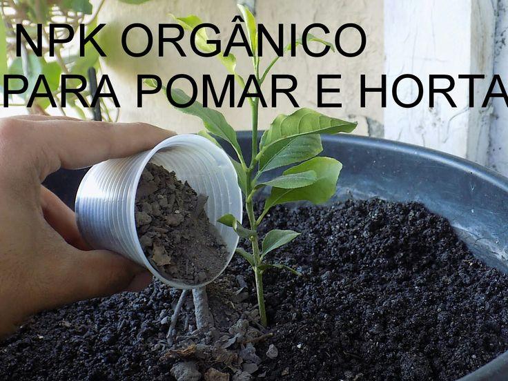 COMO FAZER O ADUBO NPK ORGÂNICO PARA (POMAR E HORTA)