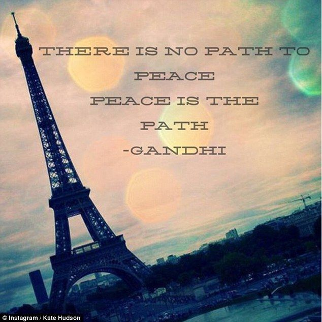 Actress Kate Hudson posted this photo of the French landmark inscribed with a Gandhi quote...