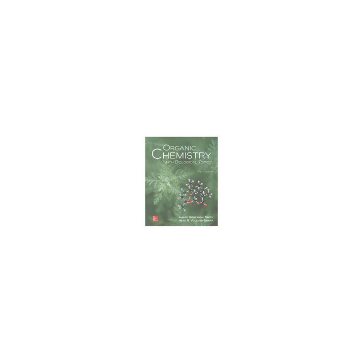 Organic Chemistry With Biological Topics (Hardcover) (Janice Gorzynski Smith & Heidi R. Vollmer-Snarr)