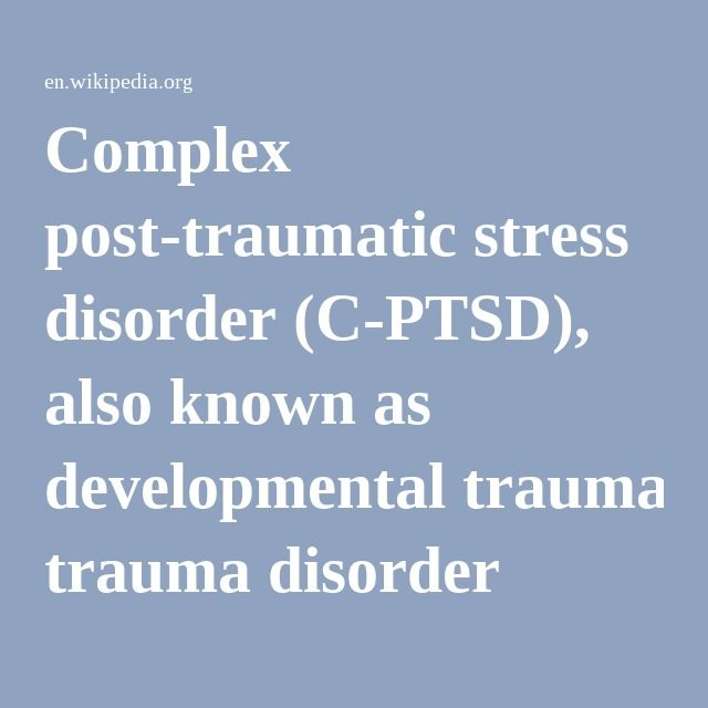 Complex post-traumatic stress disorder (C-PTSD), also known as developmental trauma disorder (DTD) or complex trauma, is a proposed diagnostic term for a set of symptoms resulting from prolonged stress of a social and/or interpersonal nature, especially in the context of interpersonal dependence. Subjects displaying traits associated with C-PTSD include victims of chronic maltreatment by caregivers, as well as hostages, prisoners of war, and concentration camp survivors.