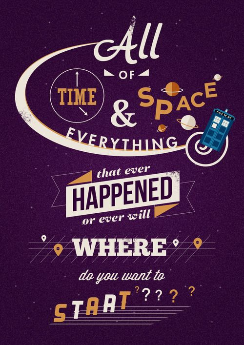 All of time and space, everything that ever happened or ever will; where do you want to start?