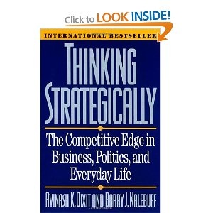 Avinash Dixit - Thinking Strategically: Competitive Edge in Business, Politics and Everyday Life