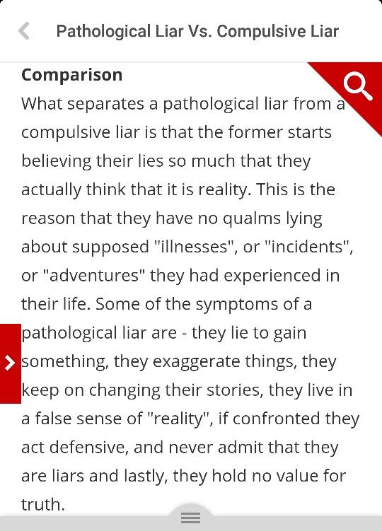 Pathological Liar vs. Compulsive Liar - - Lastly, they hold NO value for truth.