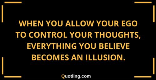 When you allow your ego to control your thoughts, everything | Ego Quote